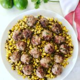 Mexican Meatballs on charred corn